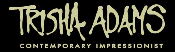 Trisha  Adams<br> Contemporary Impressionist